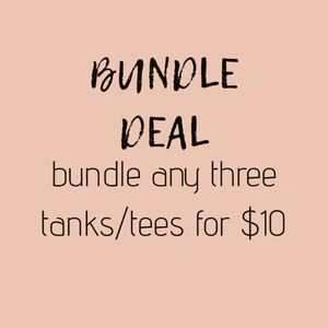 Other - BUNDLE DEAL: ANY 3 TANKS/TEES $10